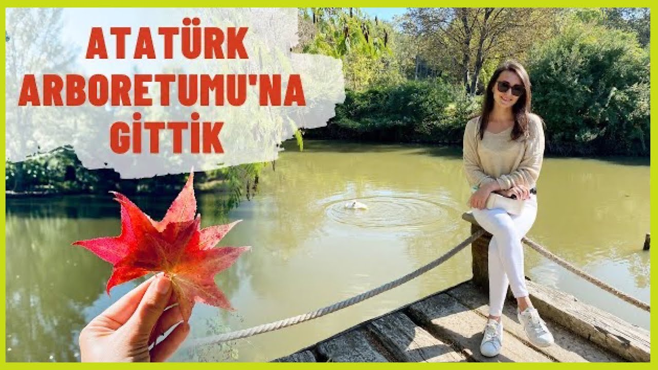 Atatürk Arboretumu'nu Gezdik!   Giriş Ücretleri   Hafta Sonu Buraya Gelmeyin!