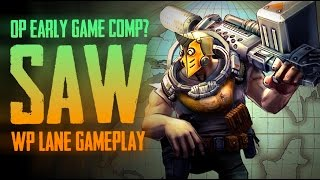 Vainglory Gameplay - Episode 256: OP EARLY GAME COMP!? Saw |WP| Lane Gameplay  [1.24]