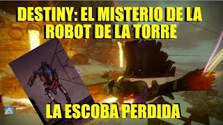 DESTINY | EL MISTERIO DE LA ROBOT DE LA TORRE | LA ESCOBA PERDIDA