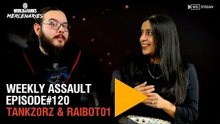Weekly Assault with Tankz0rz and Raibot01 - Episode# 120