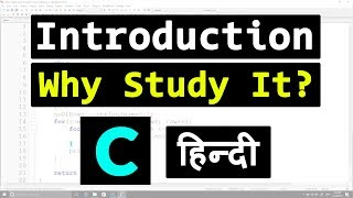 Introduction to C Programming Language | Why Study It ( Hindi )