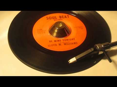 LLOYD W. WILLIAMS - BE MINE TONIGHT ( SOUL BEAT 1715 )