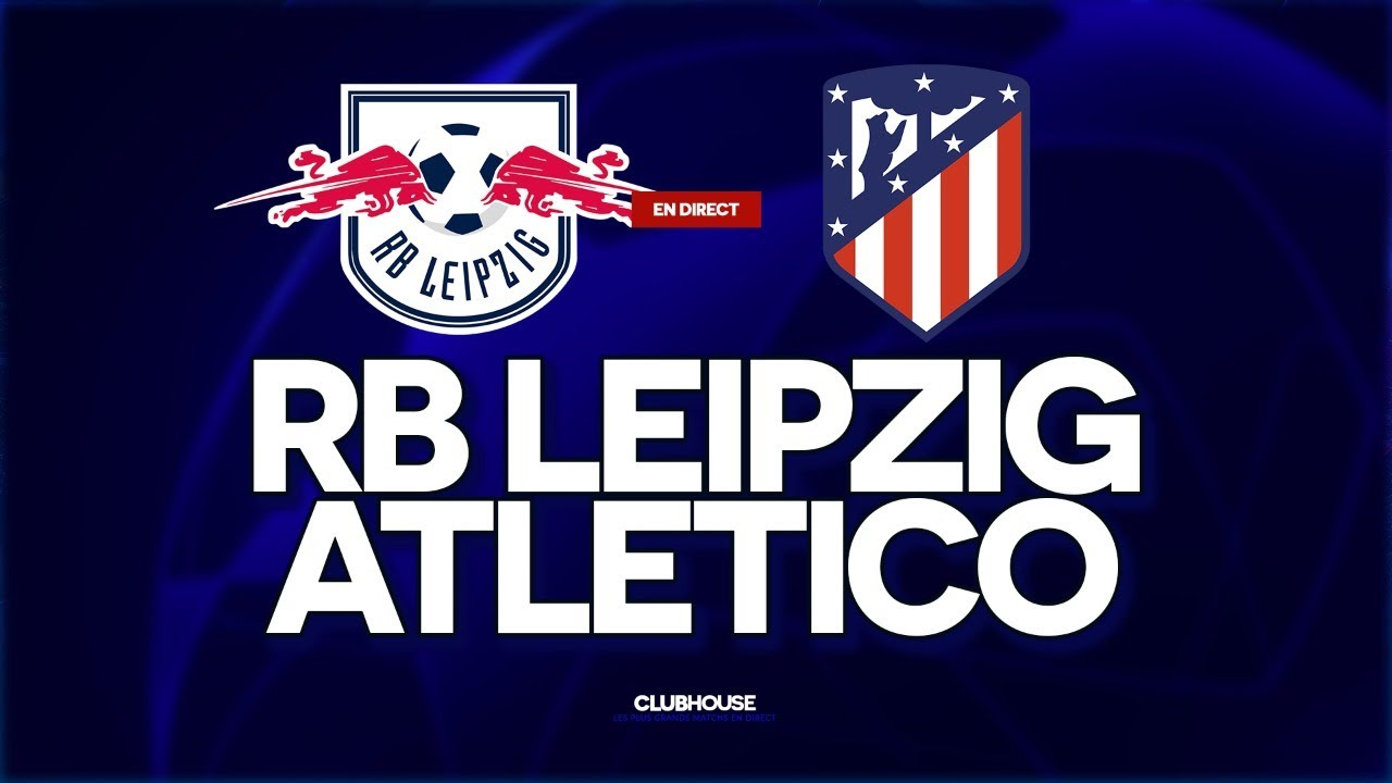 Rb Leipzig Atletico Madrid Champions League Clubhouse Youtube