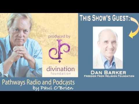 Freedom From Religion with Dan Barker on Pathways Radio & Podcast