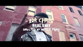 Lor Chris - Real Shit