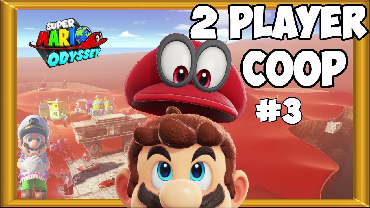 Super Mario Odyssey 2 Player Coop Sand Kingdom Gameplay Part 3