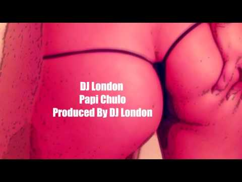Papi Chulo DJ London (Produced By DJ London) DOWNLOAD BELOW MIXTAPE ON THE WAY