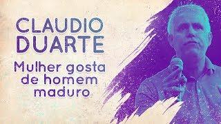 Claudio Duarte - Mulher gosta de homem maduro | Palavras de Fé