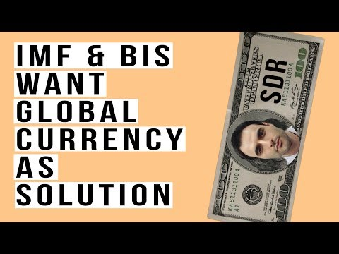 IMF and BIS Calls For One World Currency as Solution To Global Economic Collapse!