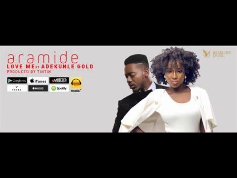 Aramide - Love Me (Audio) ft. Adekunle Gold