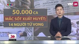 Tiêu Điểm: Nguyên Nhân Của Sự Bùng Phát Dịch Sốt Xuất Huyết - Tin Tức VTV24