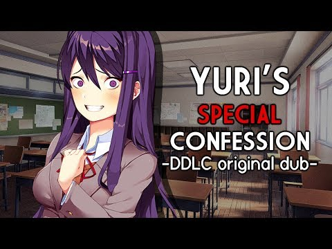 Yuri's Special Confession『DDLC ORIGINAL DUB』💜