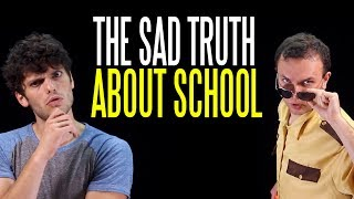 The Sad Truth about School