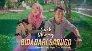 Opik feat Shany - Bidadari Sarugo (Official Music Video)