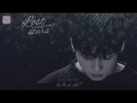 [LCB2][Lyrics + Vietsub] LOST STARS - Jungkook (Cover)