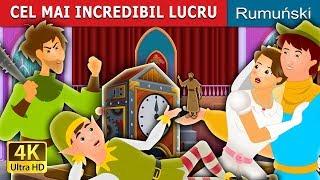 CEL MAI INCREDIBIL LUCRU   Povesti pentru copii   Romanian Fairy Tales
