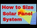 How to size a solar panel system, solar power calculation formula, how many solar panels do i need