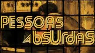 Pessoas Absurdas - Promo