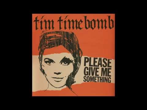Tim Timebomb - Yes I Love My Baby But She's Drunk All The Time