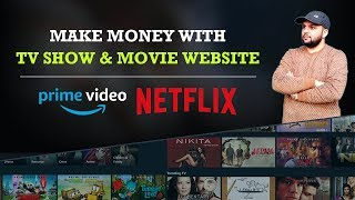Make $1000/Month with TV Show & Movie Website 2019 - No Adsense Require! [Hindi]
