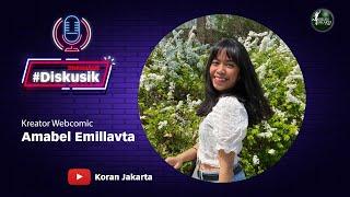 Perjalanan dari Kreator Webcomic hingga Raih Beasiswa di Korea - Diskusik With Amabele Emillavta