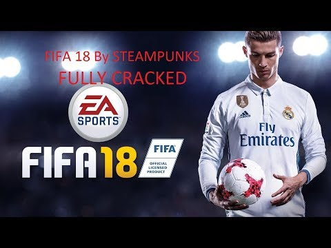 FIFA 18 DOWNLOAD FULLY CRACKED WITH PROVE BY STEAMPUNKS 100% WORKING