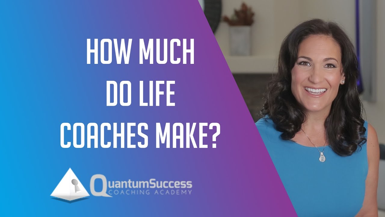 How Much Do Life Coaches Make? | Benefits Of Being A Coach - YouTube