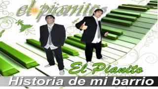 El Pianito- Historia de mi barrio