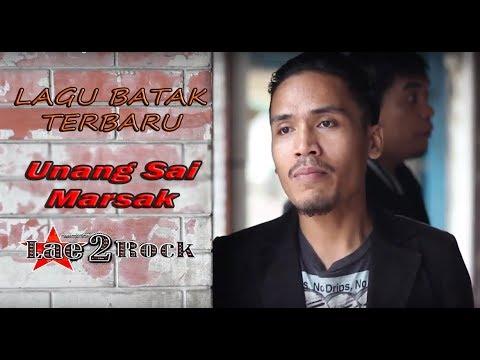 Lae2Rock - Unang Sai Marsak - Lagu Batak Terbaru 2018