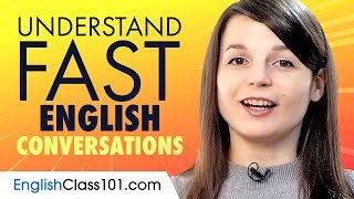 Understand FAST English Conversations