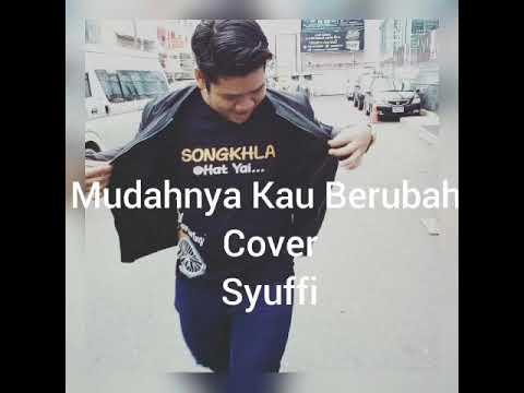 Yazid izaham- Mudahnya Kau Berubah cover Syuffi