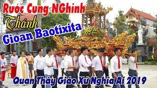 ✠ Rước Cung Nghinh【Thánh Gioan Baotixita】Quan thày Giáo xứ Nghĩa Ải