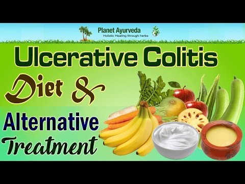 Ulcerative Colitis Diet & Alternative Medicine - Planet Ayurveda