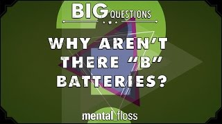 "Why aren't there ""B"" batteries?  - Big Questi..."