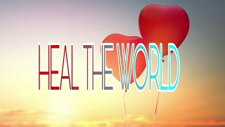 Heal the world (Novel Corona Virus 2019)