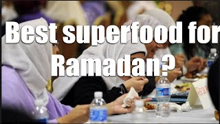 What's a superfood to eat for Ramadan?
