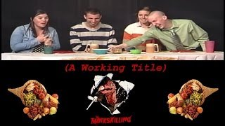 A Working Title - Thankskilling: Episode 4