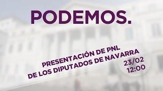Presentación de PNL de los diputados de Navarra