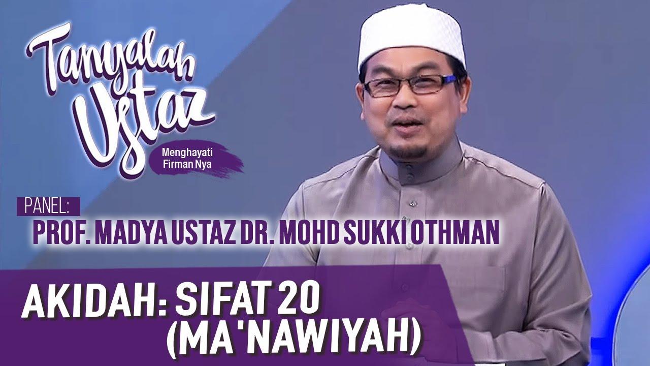Download Tanyalah Ustaz (2020) | Akidah: Sifat 20 (Ma'nawiyah) (Sun, Dec 27)