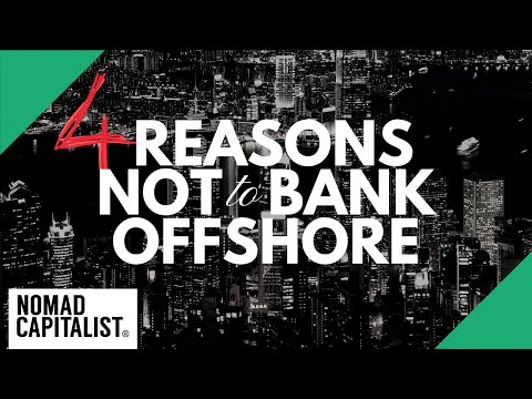 Four Reasons NOT to Bank Offshore