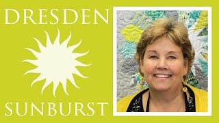 The Dresden Sunburst Quilt: Easy Quilting Tutorial with Jenny Doan of Missouri Star Quilt Co