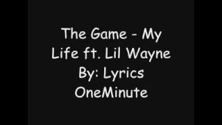 The Game - My Life ft. Lil Wayne - Lyrics