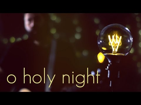 O Holy Night - Acoustic Christmas Hymn By Reawaken