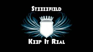Steezefield - Keep It Real (Steezefield remix)