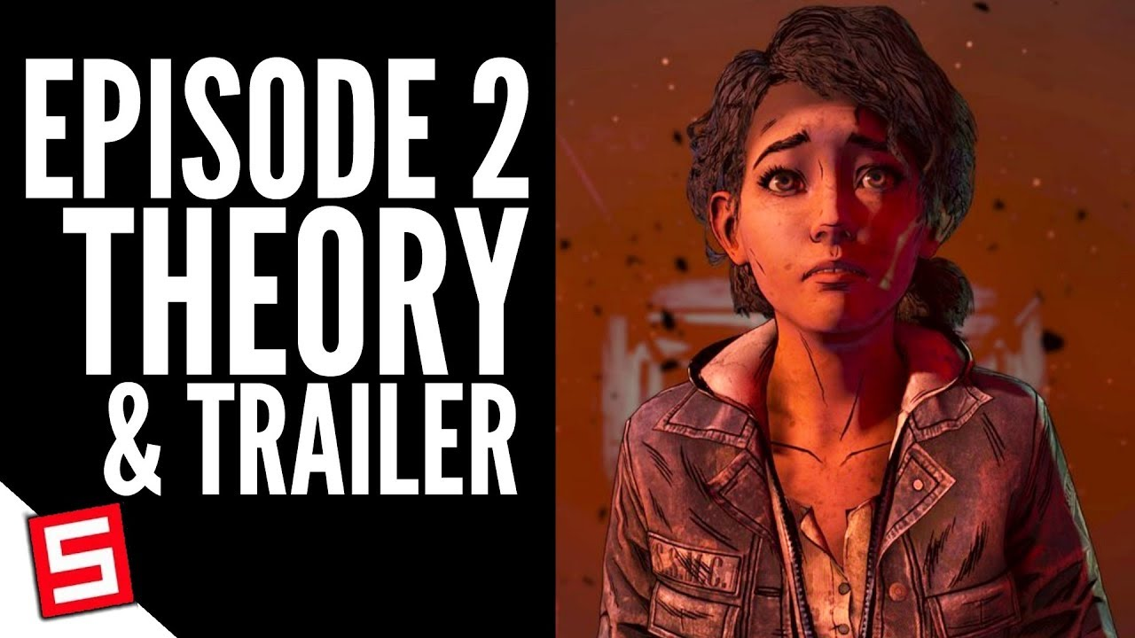 Episode 2 Trailer Theory Confirmed Telltales The Walking Dead Final Season 4 Episode 2 Theory