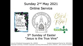 Alloway Parish Church Online Service - 5th Sunday of Easter, 2nd May 2021