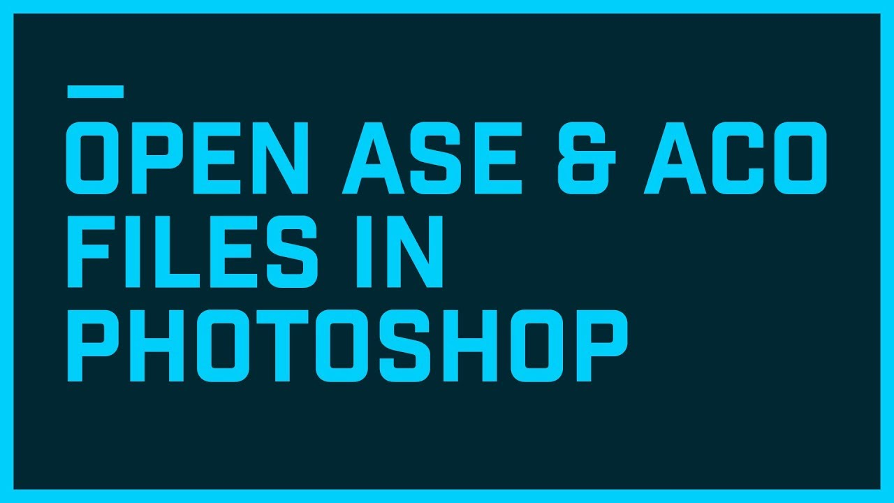 Open  ASE and  ASO file format color palette's in Photoshop