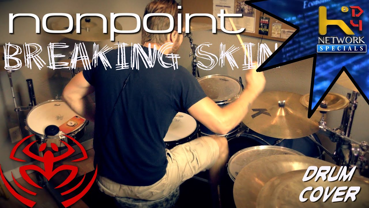 Breaking Skin (Nonpoint Drum Cover)