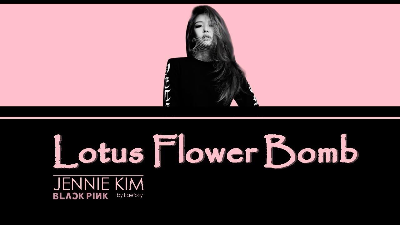 Jennie Kim Blackpink Lotus Flower Bomb Lyrics Cover Youtube