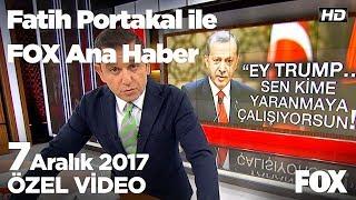 Siyaset Kudüs için tek yumruk! 7 Aralık 2017 Fatih Portakal ile FOX Ana Haber